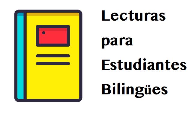 Lecturas para estudiantes bilingües: Readings for Bilingual Learners