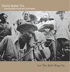Charlie Hunter - Let The Bells Ring On