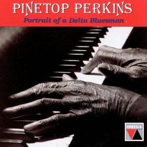Pinetop Perkins - Portrait of a Delta Bluesman