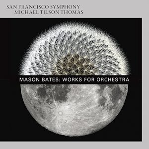 Mason Bates - Works for Orchestra