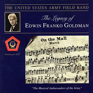 US Army Band - Legacy of Edwin Franko Goldman