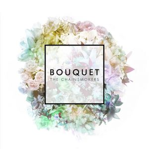 Chainsmokers - Bouquet