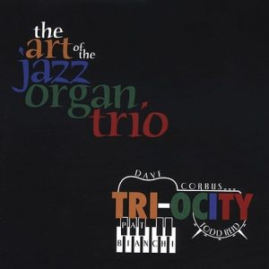 Tri-Ocity - Art of Jazz Organ Trio