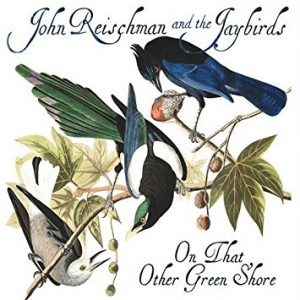 John Reischman - On That Other Green Shore