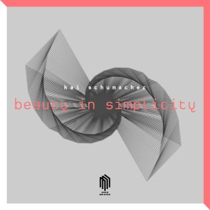 Kai Schumacher - Beauty in Simplicity