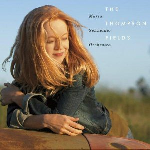 Maria Schneider - The Thompson Fields