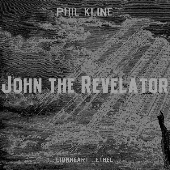 Phil Kline - John the Revelator