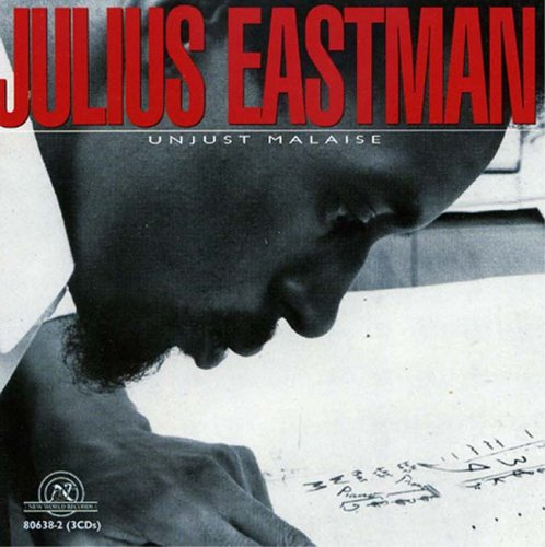 Julius Eastman - Unjust Malaise