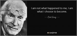 quote-i-am-not-what-happened-to-me-i-am-what-i-choose-to-become-carl-jung-35-74-98
