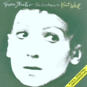 Teresa Stratas - The Unknown Kurt Weill