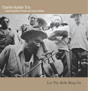 Charlie Hunter - Let The Bells Ring On