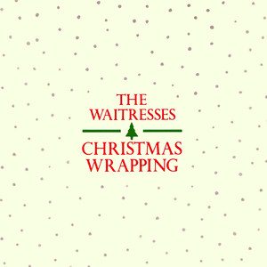 The Waitresses - Christmas Wrapping (1982 single cover)