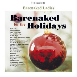 Barenaked Ladies - Barenaked for the Holidays